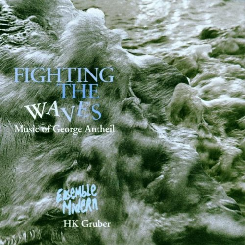 ANTHEIL_FIGHTING_THE_WAVES